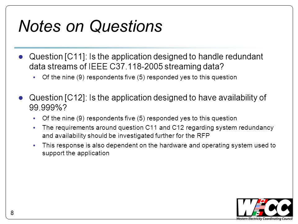 Notes on Questions Question [C11]: Is the application designed to handle redundant data streams of IEEE C37.118-2005 streaming data